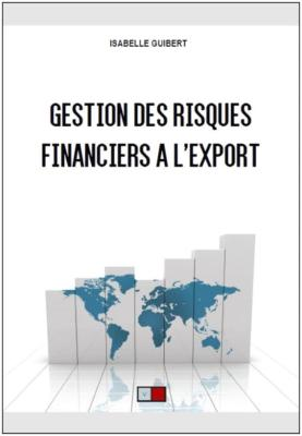 GESTION DES RISQUES FINANCIERS A L'EXPORT